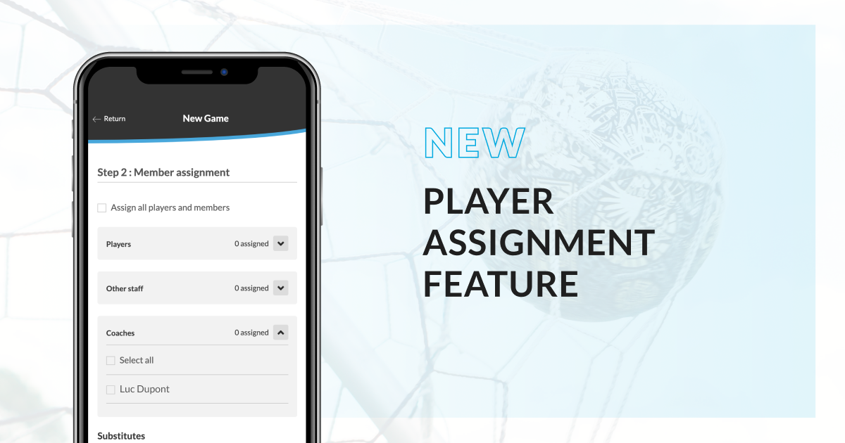 New on the app : the player assignment feature